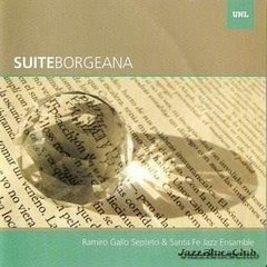 RAMIRO GALLO SEPTETO & SANTA FE JAZZ ENSAMBLE / SUITE BORGEANA