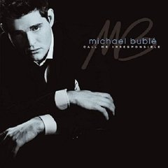 Michael Buble / Call Me Irresponsible