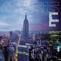 Oasis / Standing On The Shoulder Of Giants