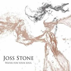 Joss Stone / Water For Your Soul