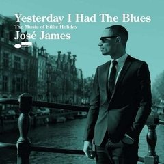 Jose James / Yesterday I Had The Blues