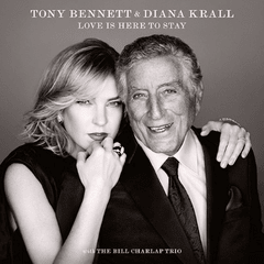 TONY BENNETT & DIANA KRALL / LOVE IS HERE TO SAY