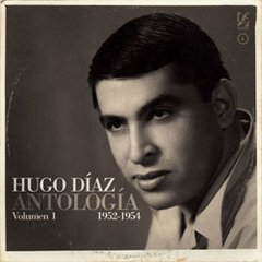 HUGO DIAZ / ANTOLOGIA VOL. I