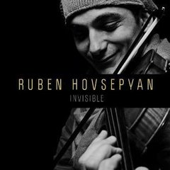 RUBEN HOVSEPVAN / INVISIBLE