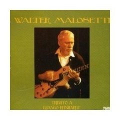 WALTER MALOSETTI / TRIBUTE TO DJANGO