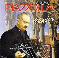 ASTOR PIAZZOLLA / CHADOR