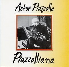 ASTOR PIAZZOLLA / PIAZZOLLIANA