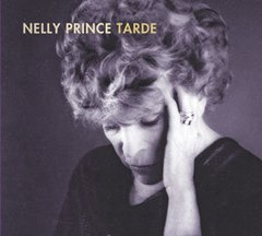 NELLY PRINCE / TARDE