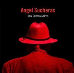 ANGEL SUCHERAS / NEW ORLEANS SPIRIT