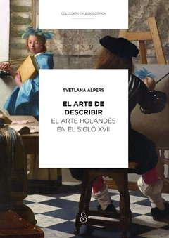 SVETLANA ALPERS / EL ARTE DE DESCRIBIR