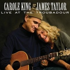 JAMES TAYLOR & CAROLE KING LIVE AT THE TROUBADOUR