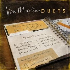 VAN MORRISON / DUETS: RE-WORKING THE CATALOGUE