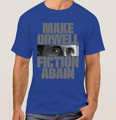 Camiseta Make Orwell Fiction Again (Cód. 105C) na internet
