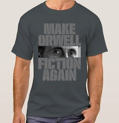 Camiseta Make Orwell Fiction Again (Cód. 105C) - loja online