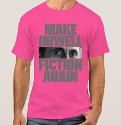 Camiseta Make Orwell Fiction Again (Cód. 105C) - comprar online