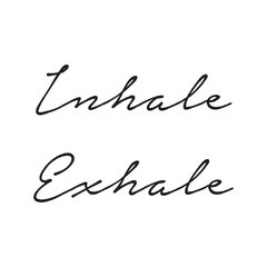 Inhale/ Exhale