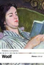 RELATOS COMPLETOS , WOOLF (9788420671734)
