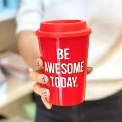 Taza Be Awesome Today