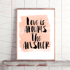 CUADRO LOVE IS ALWAYS THE ANSWER - comprar online