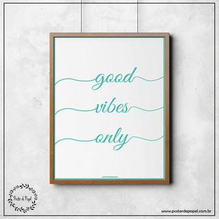 Poster Decorativo Good Vibes