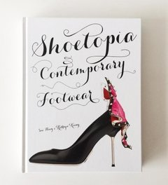 Shoetopia: Contemporary Footwear - Chronicle - comprar online