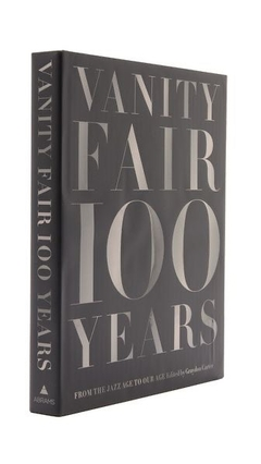 VANITY FAIR 100 YEARS: From the Jazz Age to Our Age - Abrams - Le Book Marque