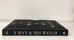 A Man and His Watch: Iconic Watches and Stories from the Men Who Wore Them - Artisan - comprar online