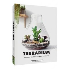 Terrarium: 33 Glass Gardens to Make Your Own - Chronicle