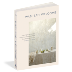 WABI-SABI WELCOME: Learning to Embrace the Imperfect and Entertain with Thoughtfulness and Ease.
