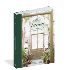 Terrain: Ideas and Inspiration for Decorating the Home and Garden - Artisan