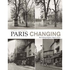 Paris Changing: Revisiting Eugene Atget's Paris - Chronicle