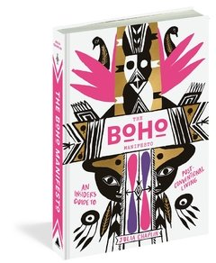 The  Boho Manifesto: An Insider's Guide to Postconventional Living - Artisan