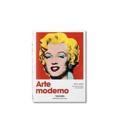 ARTE MODERNO: A History from Impressionism to Today (small) - TASCHEN