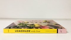 Lemonade with Zest: 40 Thirst-Quenching Recipes - Chronicle - Le Book Marque