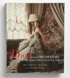 DIOR AND HIS DECORATORS: Victor Grandpierre, Georges Geffroy, and the New Look - Thames & Hudson