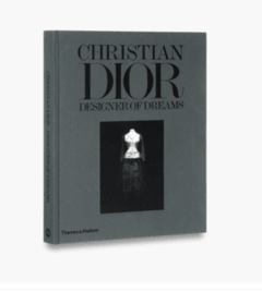 CHRISTIAN DIOR: DESIGNER OF DREAMS - Thames & Hudson