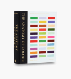 THE ANATOMY OF COLOUR: The Story of Heritage, Paints and Pigments - Thames & Hudson