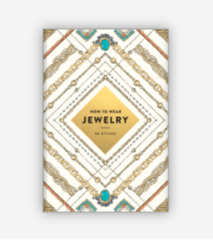 HOW TO WEAR JEWELRY: 55 Styles  - Abrams