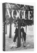IN VOGUE: An Illustrated History of the World's Most Famous Fashion Magazine - Rizzoli