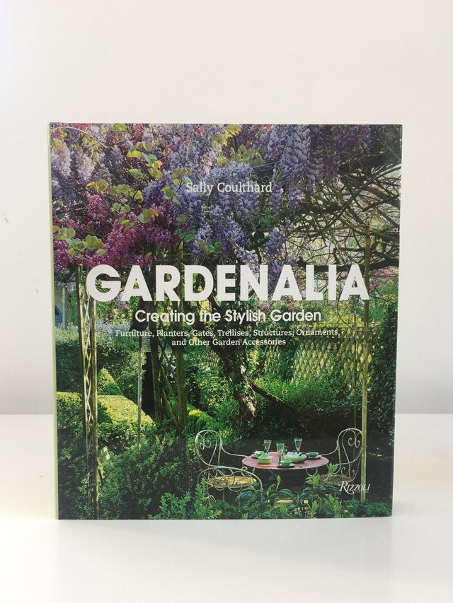 Gardenalia: Creating the Stylish Garden - Rizzoli