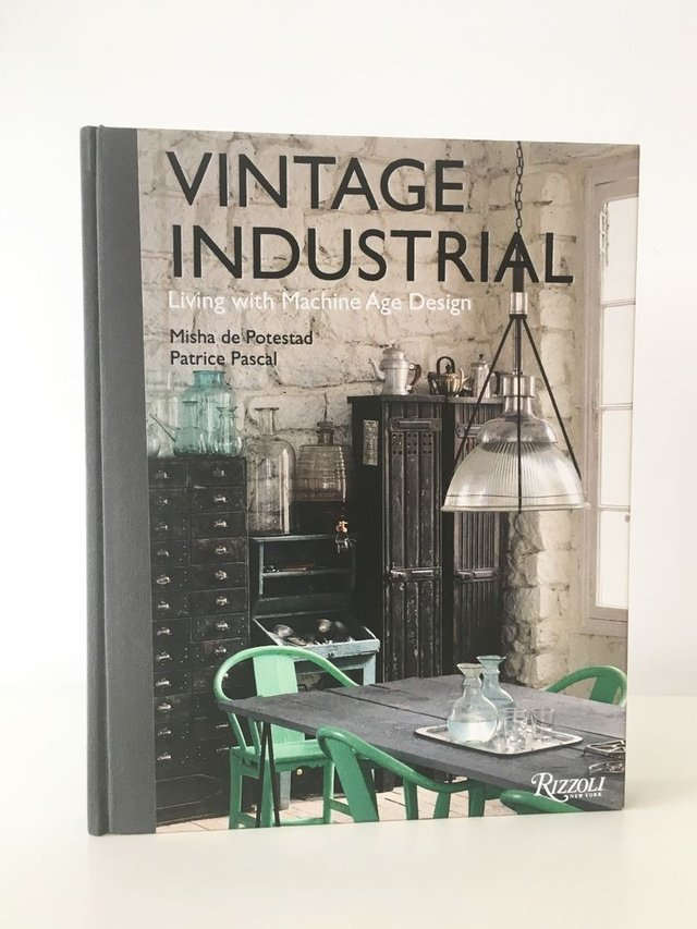 VINTAGE INDUSTRIAL: Living with Machine Age Design - Rizzoli