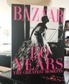 HARPER'S BAZAAR: 150 Years, The Greatest Moments - Rizzoli