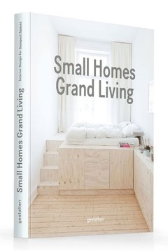 SMALL HOMES, GRAND LIVING: Interior Design for Compact Spaces - Gestalten - comprar online