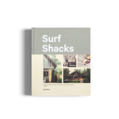 SURF SHACKS: Creative Surfer's Homes from Coast to Coast and Overseas - Gestalten