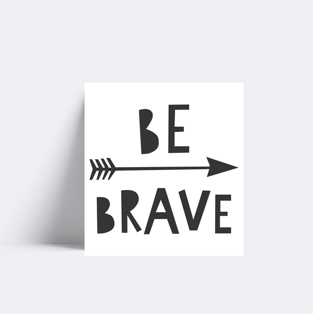 Placa Be Brave - Preto e Branco
