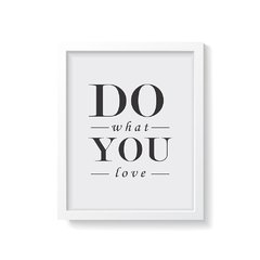 Quadro Poster Do What You Love - loja online
