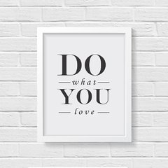 Quadro Poster Do What You Love - Creative Home