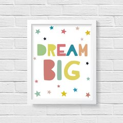 Quadro Poster Dream Big - Colorful