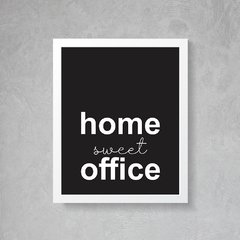 Quadro Poster Home Sweet Office