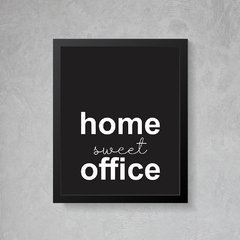 Quadro Poster Home Sweet Office - Creative Home